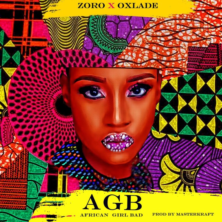 Zoro ft Oxlade -African bad girl