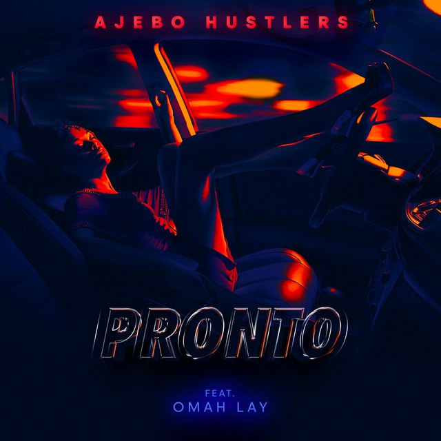 Ajebo hustlers ft Omah lay - pronto