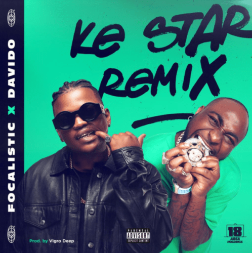 Focalistic ft Davido - ke star mp3 download