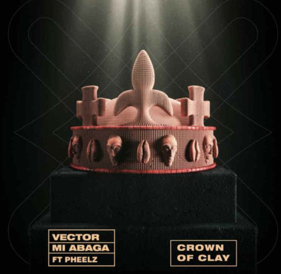 Vector ft M.I Abaga - crown of clay mp3 download