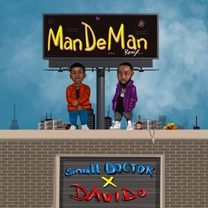 Small doctor ft Davido mandeman