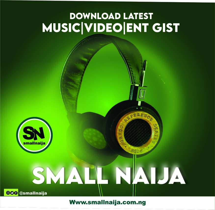 Download latest music @smallnaija.com