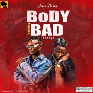 Jessy Brown ft ZadAye - Body bad