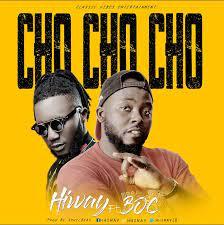 Hiway ft B O C Madaki – Cho Cho Cho